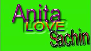 Sachin love Anita Name Green Screen | Sachin  & Anita Love,Effects chroma key Animated Video