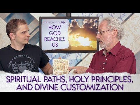 Spiritual Paths, Holy Principles, and Divine Customization - Swedenborg & Life Live