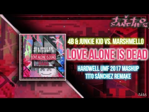 Love Alone Is Dead (Hardwell UMF 2017 Mashup) TITO SÁNCHEZ REMAKE