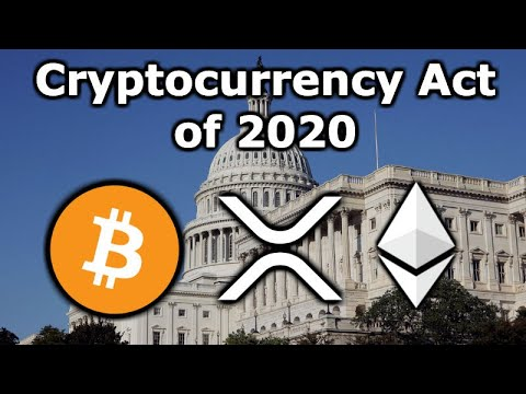The Mother Of All Crypto Regulations is Coming - Cryptocurrency Act of 2020 - Bitcoin, XRP, Ethereum