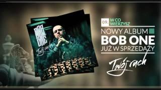 Bob One - 09 W co wierzysz (Twój ruch LP)