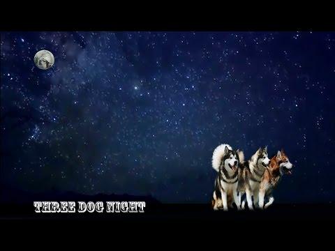 Three Dog Night (HQ)