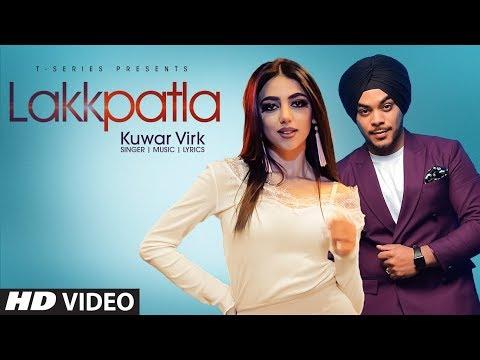 Kuwar Virk (Official Video Song) Lakkpatla | Latest Punjabi Songs 2019