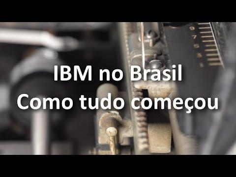IBM no Brasil - como tudo começou