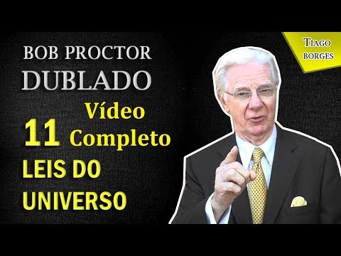 Bob Proctor. 11 Leis do Universo COMPLETO DUBLADO