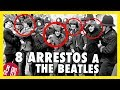 8 ARRESTOS A THE BEATLES | RADIO-BEATLE