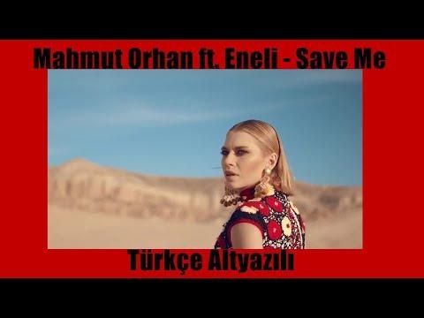Mahmut Orhan ft. Eneli - Save Me / Türkçe Altyazılı