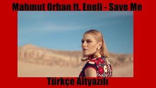 Mahmut Orhan Ft Eneli Save Me Türkçe Altyazılı
