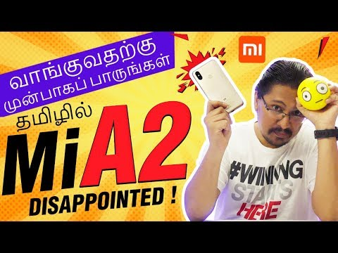Mi A2 - Full Review in Tamil  | Pros Cons...