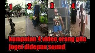 wong E bebas kumpulan 4 video orang gila joget didepan sound