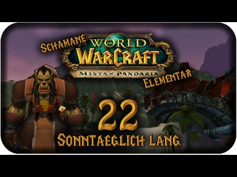 Let's Play World of Warcraft - #022 - Sonntäglich lang [Schamane] [Mists of Pandaria]