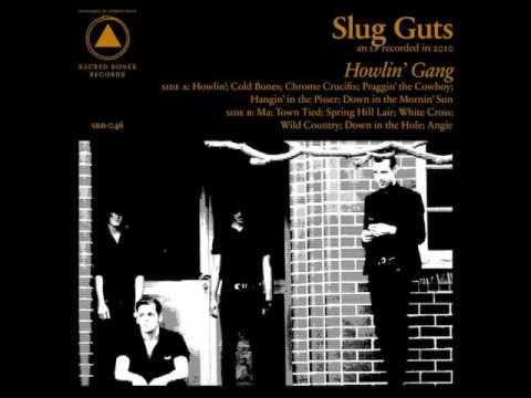 Slug Guts Howlin' Gang