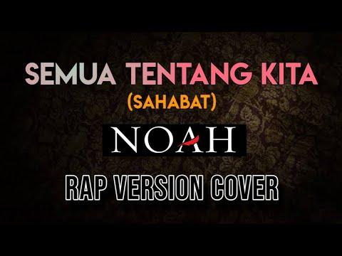 Semua Tentang Kita (SAHABAT) - PETERPAN RAP VERSION COVER With Aditional Rap Lyrics