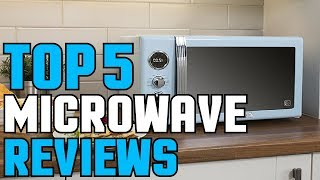 Microwave: Best Microwaves On The Market 2019 | Best Microwave For Sale (Buying Guide)