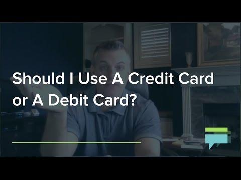 Should Use Credit Card Or Debit Card