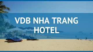 VDB NHA TRANG HOTEL 4* Вьетнам Нячанг обзор – отель ВДБ НХА ТРАНГ ХОТЕЛ 4* Нячанг видео обзор