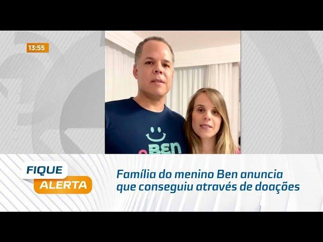 Família do menino Ben anuncia que conseguiu através de doações o dinheiro para comprar o medicamento