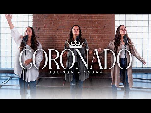YADAH + JULISSA - CORONADO (Video Oficial)