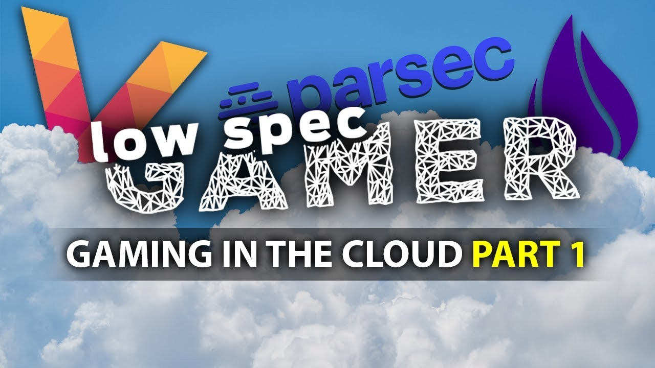 Cloud Gaming: the future of low end? (LiquidSky, Parsec gaming, Vortex)