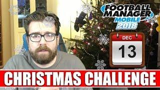 FMM18 Christmas Challenge   Day 13   Football Manager Mobile 2018 Advent Calendar