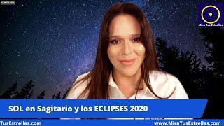 SOL EN SAGITARIO y los ECLIPSES 2020