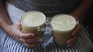 Bulletproof Coffee (cold edition)
