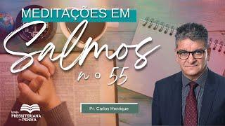 Culto da Manhã | Crises da Vida (Salmo 55), Pr. Carlos Henrique