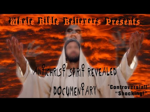 The Spirit Of Antichrist Revealed Documentary. 2019 End Times Prophecy News.