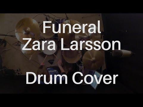 Funeral - Zara Larsson - Drum Cover