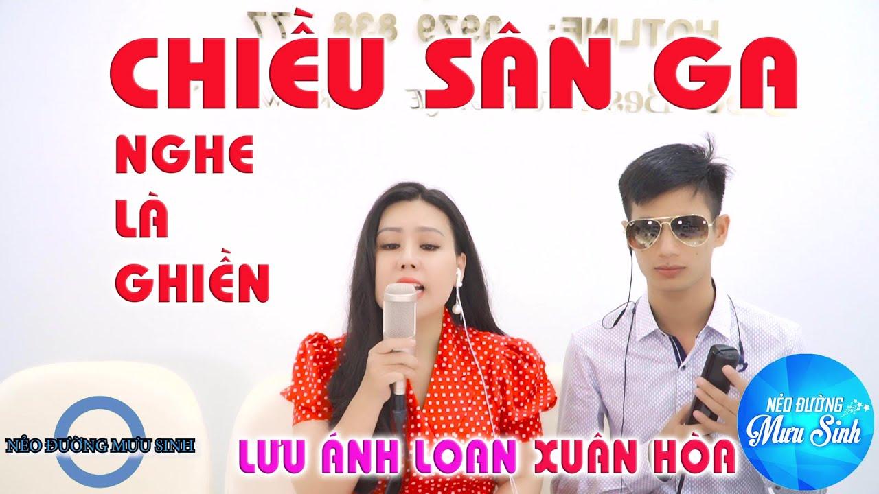 Chiều Sân Ga | Xuân Hoà | Lưu Ánh Loan | Mở Nghe Thử Mà Cả Xã Phê