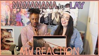 'NAMANANA' by LAY | MV REACTION | KPJAW