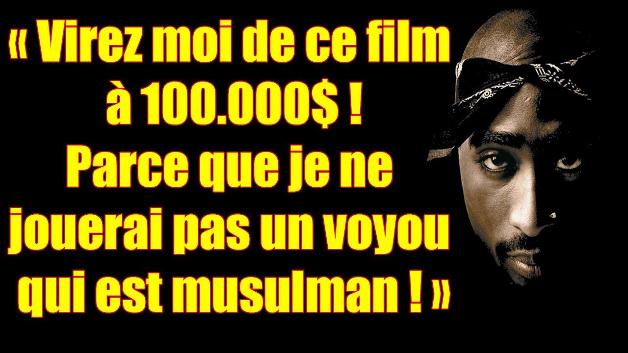 Tupac Shakur Je Ne Jouerai Pas Un Voyou Qui Est Musulman Ca N