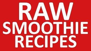 Raw Smoothie Recipes   * raw green smoothie *