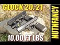Glock 20, Glock 21: 10,000 ft lbs of Stopping Power [Full Review) by Nutnfancy