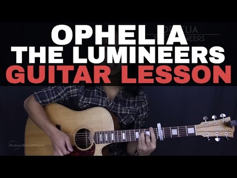 Ophelia The Lumineers Acoustic Guitar Tutorial Lesson