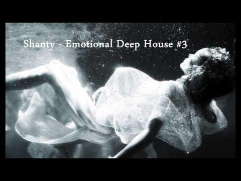 Shanty - Emotional Deep House #3