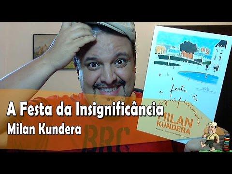 A Festa da Insignificância - Milan Kundera