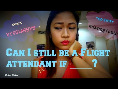 Can I still be a Flight Attendant if _____? | MISSKAYKRIZZ