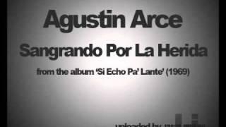 Agustin Arce - Sangrando Por La Herida