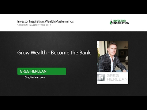 Grow Wealth - Become the Bank | Greg Herlean