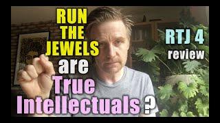 Run The Jewels = True Intellectuals:  Professor Skye reviews RTJ 4