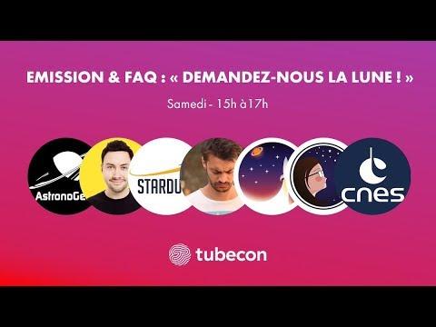 [REPLAY] Demandez-nous la Lune ! CNES x Tubecon 07/07/19