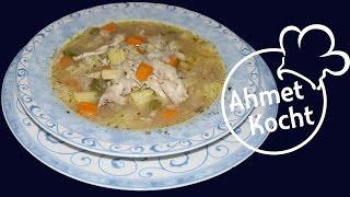Rezept: Grippe Hühnersuppe mit Reis | AhmetKocht | kochen | Folge 161