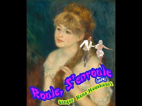 ROULE, S'ENROULE - Karaoke NANA MOUSKOURI - Renoir Paintings - Valse