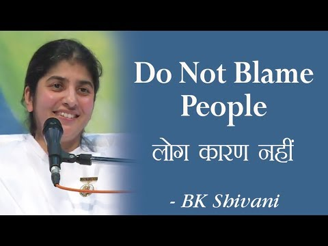 Do Not Blame People: 9b: BK Shivani (English Subtitles)