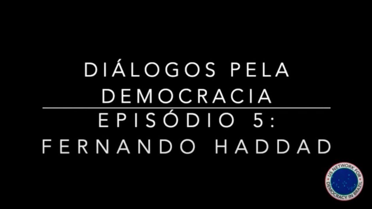 Dialogues for Democracy with Fernando Haddad