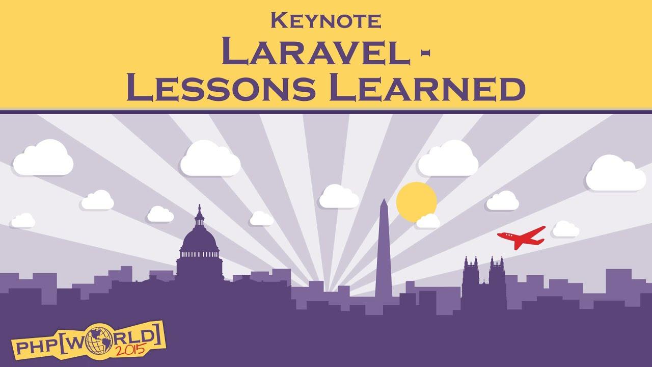 Laravel - Lessons Learned