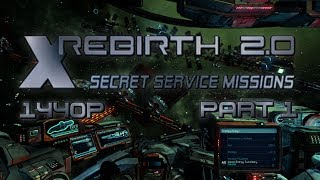 X Rebirth 2.0 Secret Service Missions Part 1 PC Gameplay 1440p