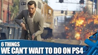 GTA V on PS4 - 6 things we can't wait to do again!