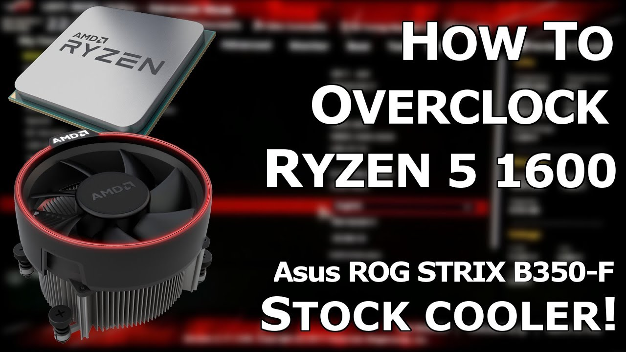 How to Overclock Ryzen 5 1600 | Asus B350 Strix | Easy Way (Stock Cooler)